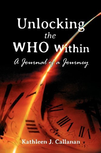 unlocking-the-who-within-a-journal-of-a-journey-by-kathleen-j-callanan-2012-10-26