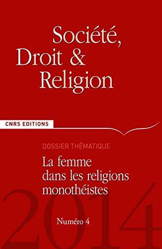 Societe, Droit, Religion N 4 - la Femme Dans les Religions Monotheistes