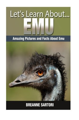 Emu: Amazing Pictures and Facts About Emus (Let's Learn About)