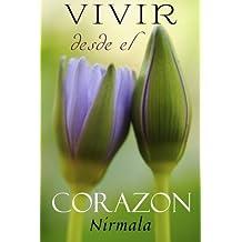 Vivir Desde el Corazon: (Living from the Heart) (Spanish Edition) by Nirmala (2010-05-04)