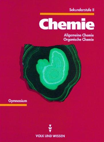 Chemie Sekundarstufe II: Chemie, Ausgabe für die Sekundarstufe II, Allgemeine Chemie, Organische Chemie, EURO