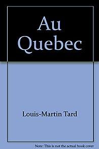 Au Québec (Guides visa) par Louis-Martin Tard