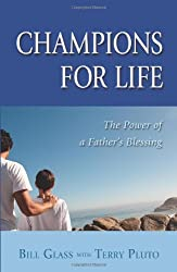 Champions For Life: The Power Of A Father's Blessing