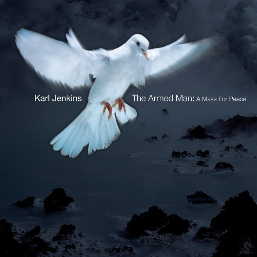 Karl Jenkins: The Armed Man - A Mass For Peace Test
