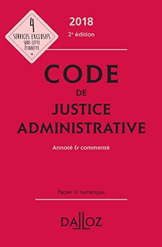 Code de justice administrative 2018, annoté et commenté - 2e éd.
