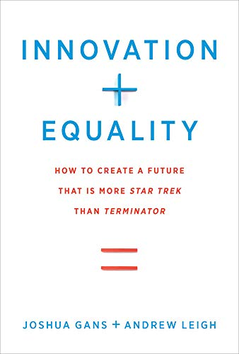 Innovation + Equality: How to Create a Future That Is More Star Trek Than Terminator (The MIT Press) (English Edition)