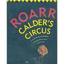 Roarr: Calder's Circus by Maira Kalman (1991-06-02)