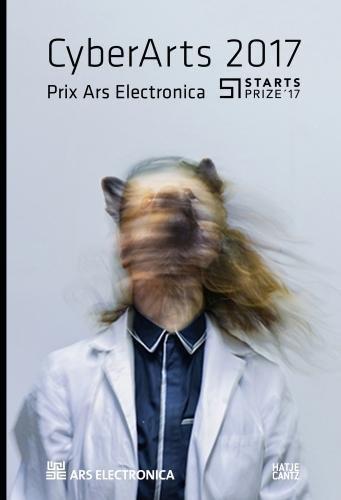Cyberarts 2017: International Compendium Prix Ars Electronica