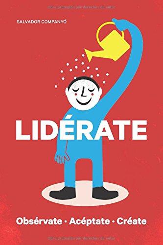 Lidérate: Obsérvate Acéptate Créate