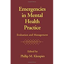 Emergencies in Mental Health Practice: Evaluation and Management