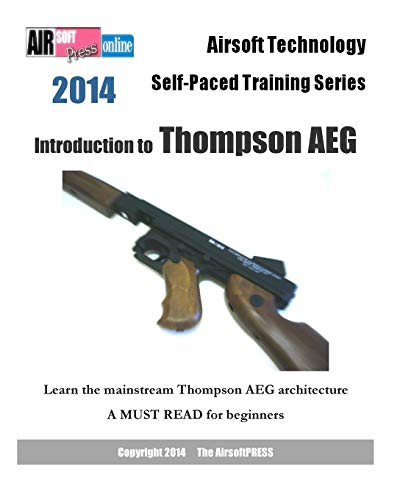 2014 Airsoft Technology Self-Paced Training Series: Introduction to Thompson AEG