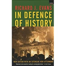 In Defence of History by Richard J. Evans (2001-01-18)