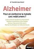 Alzheimer - Peut-on combattre la maladie sans médicament ?