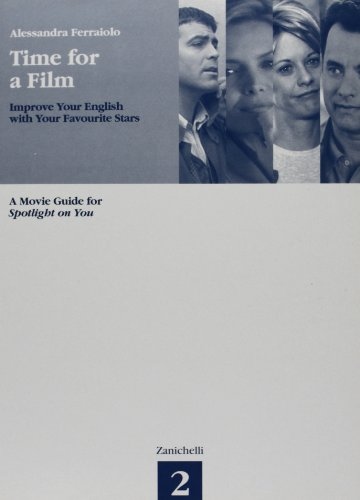Time for a film. A Movie Guide for Spotlight on You. Per le Scuole superiori: 2
