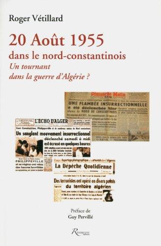20 Août 1955 dans le nord-constantinois : Un tournant dans la guerre d'Algérie ?