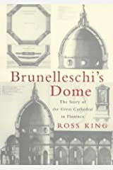 Brunelleschi's Dome, How a Renaissance Genius Reinvented Architecture by ROSS KING(1905-06-22) Hardcover