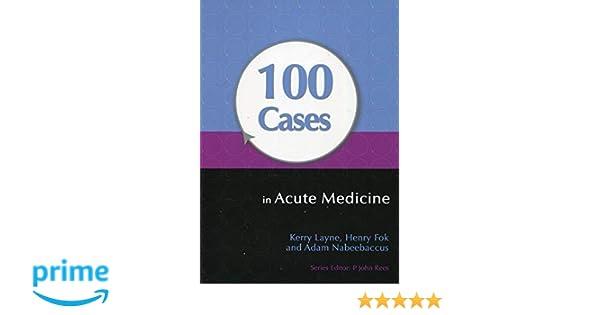 100 Cases in Acute Medicine: Amazon co uk: Kerry Layne