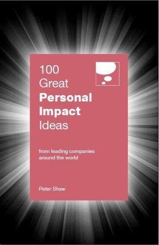 100 Great Personal Impact Ideas by Peter Shaw (2013-03-15)