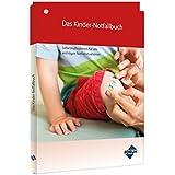 Das Kinder-Notfallbuch: Sofortmaßnahmen für alle wichtigen Notfallsituationen - Zum Aushängen