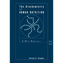 The Biochemistry of Human Nutrition: A Desk Reference (Health Science) by Sareen S. Gropper (2000-01-14)