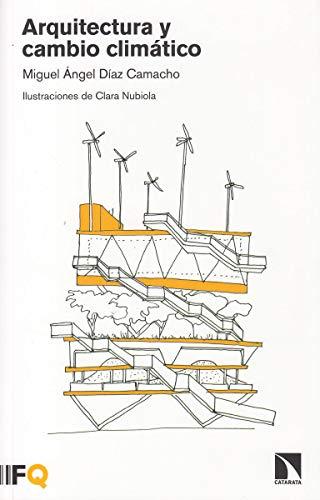Arquitectura y cambio climático (Arquia) por Miguel Ángel Díaz Camacho