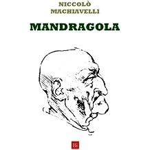 Mandragola (Edizione Integrale)