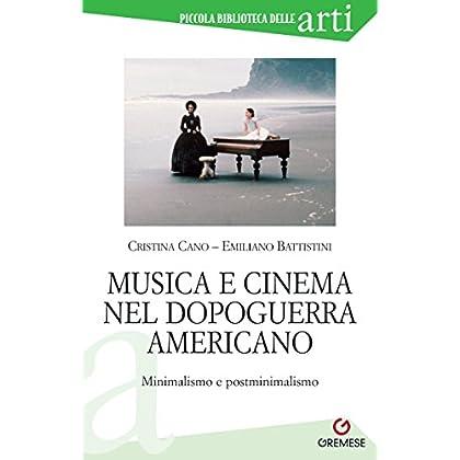 Musica E Cinema Nel Dopoguerra Americano: Minimalismo E Postminimalismo