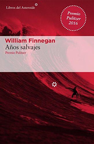 Años salvajes (Libros del Asteroide nº 171) por William Finnegan