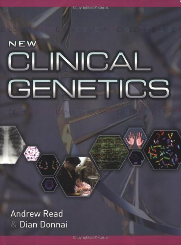 New Clinical Genetics: Written by Andrew Read, 2006 Edition, (1st Edition) Publisher: Scion Publishing Ltd [Paperback]