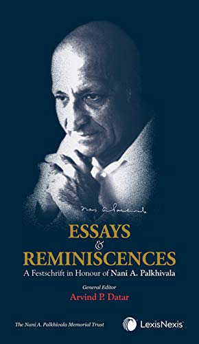 Essays and Reminiscences: A Festschrift in Honour of Nani A. Palkhivala