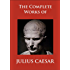 The Complete Works of Julius Caesar (Illustrated)