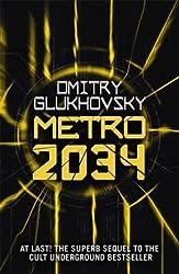 [Metro 2034] (By: Dmitry Glukhovsky) [published: November, 2014]