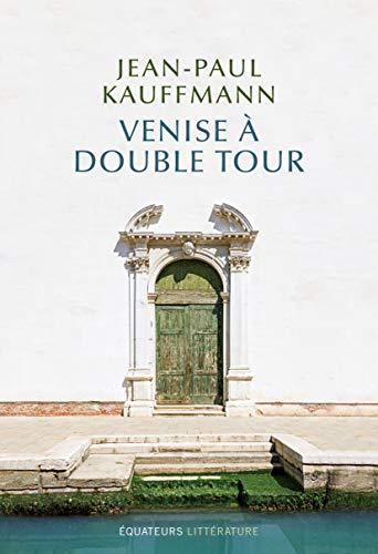 Venise à Double Tour par  Jean-Paul Kauffmann