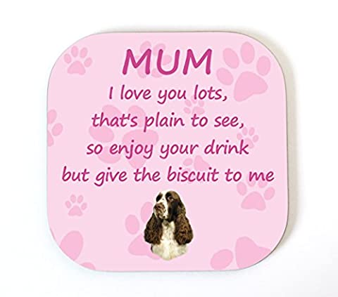 English Springer Spaniel 'I Love You Mum' Coaster Fun Poem Novelty Gift FROM THE DOG - No3 by Starprint Sublimation