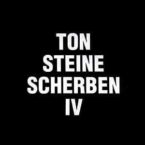 Ton Steine Scherben IV