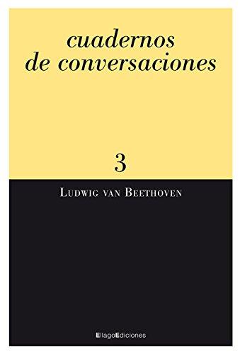 Cuadernos de conversaciones 3 (Rescate) por Ludwig van Beethoven