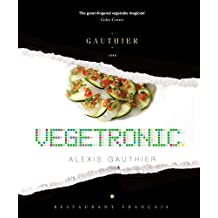 Alexis Gauthier: Vegetronic