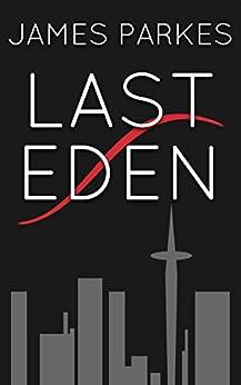 Last Eden (English Edition) par [Parkes, James]