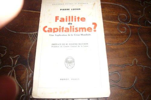 Faillite du capitalisme ...? Une explication de la crise mondiale. Editions Payot. 1932. (Economie politique, Crise économique)