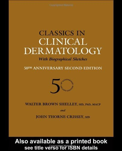 Classics in Clinical Dermatology with Biographical Sketches, 50th Anniversary by Walter B. Shelley (2003-09-29)