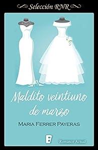 Maldito veintiuno de marzo par  Maria Ferrer Payeras
