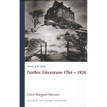 Gothic Literature 1764-1824: History of the Gothic (Gothic Literary Studies)