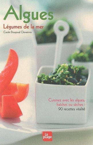 Algues : Lgumes de la mer de Dougoud Chavannes. Carole (2009) Broch