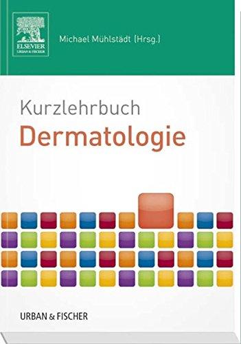 Kurzlehrbuch Dermatologie (Kurzlehrbücher)