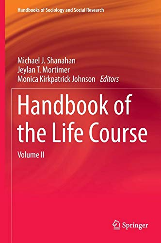Handbook of the Life Course: Volume II: 2 (Handbooks of Sociology and Social Research)