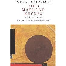 John Maynard Keynes 1883-1946: Economist, Philosopher, Statesman by Robert Skidelsky (2004-08-06)