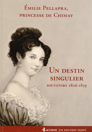 Un destin singulier : Souvenirs 1806-1849