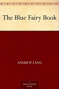 The Blue Fairy Book (English Edition) par [Lang, Andrew]