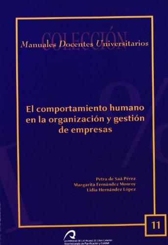 El comportamiento humano en la organización y gestión de empresas (Manual docente universitario. Área de Ciencias Sociales y Jurídicas)