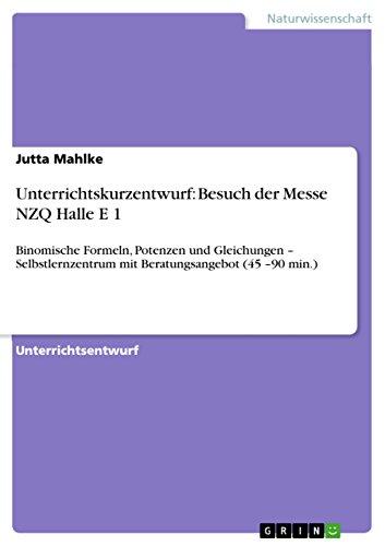 Unterrichtskurzentwurf: Besuch der Messe NZQ  Halle E 1: Binomische Formeln, Potenzen und Gleichungen - Selbstlernzentrum mit Beratungsangebot (45 -90 min.) -